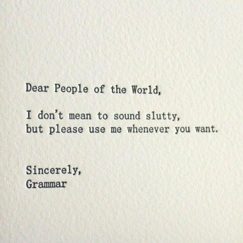 Grammar, spelling, punctuation, grammar nazi
